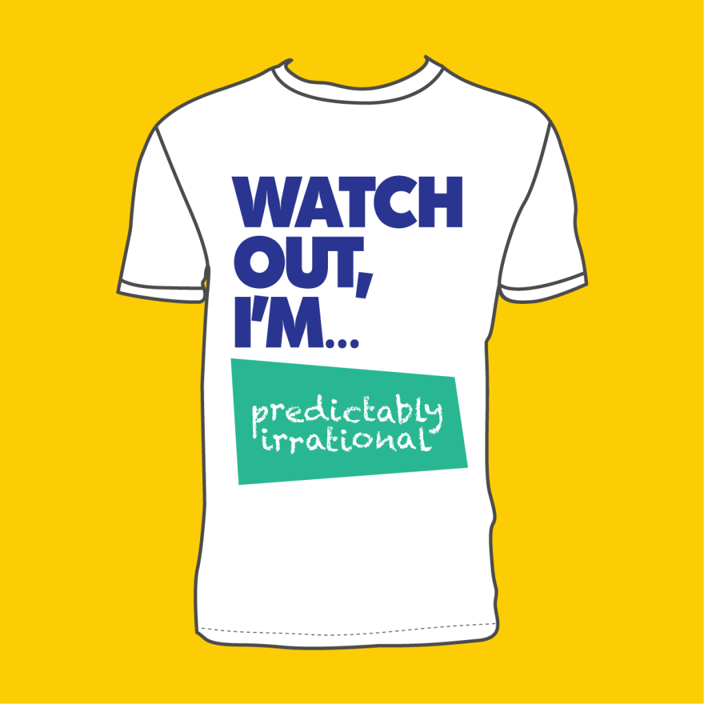 """Watch Out, I'm Predictably Irrational"" T-Shirt"
